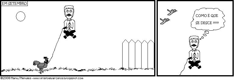 Em Setembro:  Viriato levita como um balão de hélio enquanto o Barcelos o segura com uma guita.  Viriato medita; como é que se desce?
